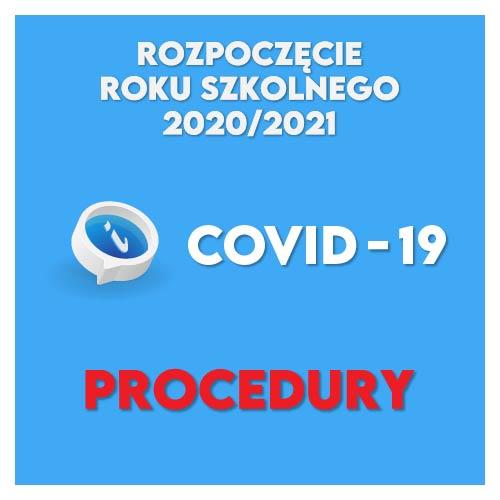 COVID -19 PROCEDURY – Uroczyste rozpoczęcie roku szkolnego 2020/2021